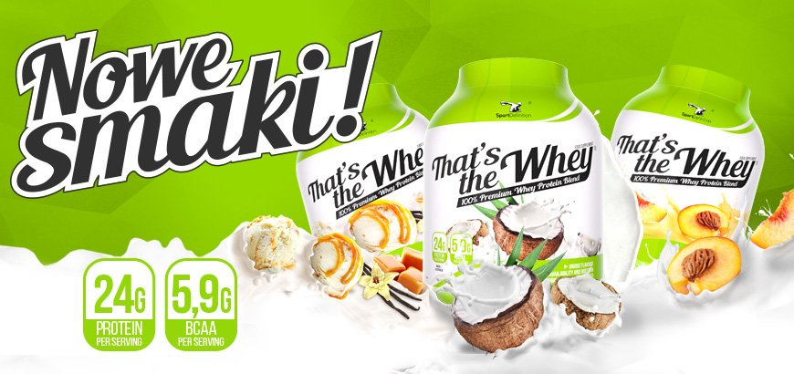 THAT'S THE WHEY – 3 NOWE SMAKI
